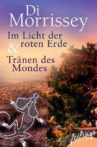 Cover Im Licht der roten Erde + Tränen des Mondes