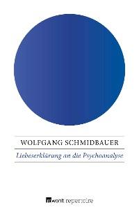 Cover Liebeserklärung an die Psychoanalyse