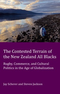 Cover Contested Terrain of the New Zealand All Blacks