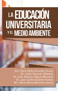 Cover La Educación Universitaria Y El Medio Ambiente