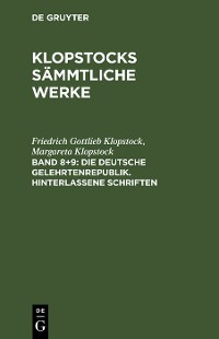 Cover Die deutsche Gelehrtenrepublik. Hinterlassene Schriften