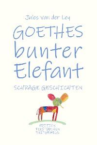 Cover Goethes bunter Elefant