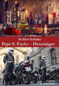 Cover Pepe S. Fuchs - Hexenjäger