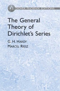 Cover The General Theory of Dirichlet's Series