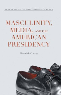 Cover Masculinity, Media, and the American Presidency