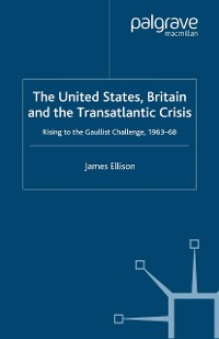 Cover The United States, Britain and the Transatlantic Crisis