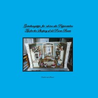 Cover Gestaltungstipps für schöne alte Puppenstuben/ Tips for Shaping of old Room Boxes