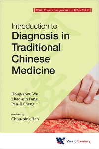 Cover World Century Compendium To Tcm - Volume 2: Introduction To Diagnosis In Traditional Chinese Medicine