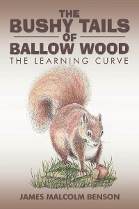 Cover The Bushy Tails of Ballow Wood
