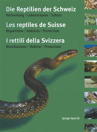 Cover Die Reptilien der Schweiz / Les reptiles de Suisse / I rettili della Svizzera