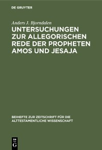 Cover Untersuchungen zur allegorischen Rede der Propheten Amos und Jesaja