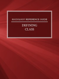 Cover Sociology Reference Guide: Defining Class