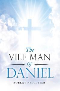Cover The Vile Man of Daniel