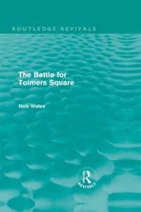 Cover Battle for Tolmers Square (Routledge Revivals)