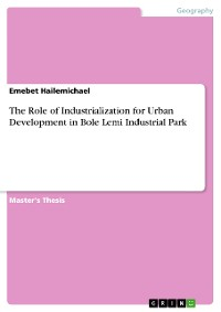 Cover The Role of Industrialization for Urban Development in Bole Lemi Industrial Park