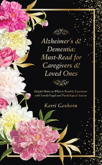 Cover Alzheimer's & Dementia: Must-Read for Caregivers & Loved Ones