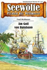 Cover Seewölfe - Piraten der Weltmeere 477