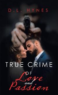Cover True Crime of Love and Passion