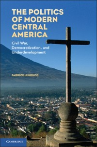 Cover Politics of Modern Central America