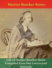 Cover Life of Harriet Beecher Stowe Compiled from Her Letters and Journals