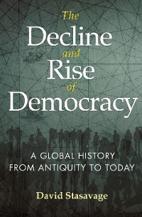 Cover The Decline and Rise of Democracy