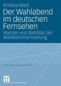 Cover Der Wahlabend im deutschen Fernsehen
