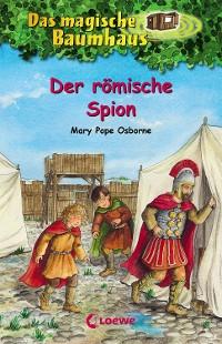 Cover Das magische Baumhaus 56 - Der römische Spion