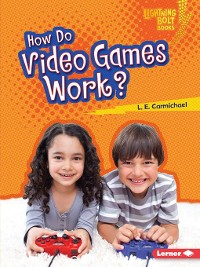 Cover How Do Video Games Work?