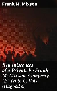 """Cover Reminiscences of a Private by Frank M. Mixson, Company """"E"""" 1st S. C. Vols. (Hagood's)"""
