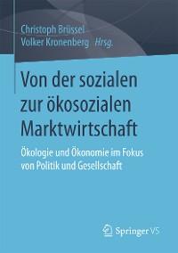 Cover Von der sozialen zur ökosozialen Marktwirtschaft