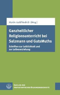 Cover Ganzheitlicher Religionsunterricht bei Salzmann und GutsMuths