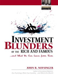 Cover Investment Blunders of the Rich and Famous...and What You Can Learn From Them