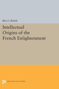 Cover Intellectual Origins of the French Enlightenment