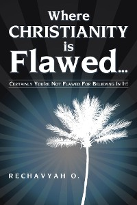 Cover Where Christianity Is Flawed...