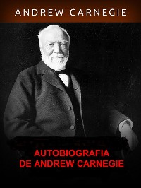 Cover Autobiografia de Andrew Carnegie (Traduzido)