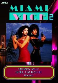 Cover MIAMI VICE 2: SPIEL UM RACHE