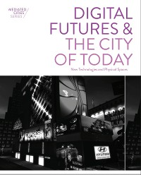 Cover Digital Futures and the City of Today