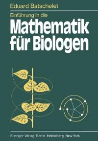 Cover Einfuhrung in die Mathematik fur Biologen