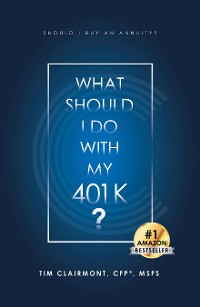 Cover What Should I Do with My 401K?