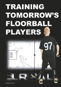 Cover Training Tomorrow's Floorball Players