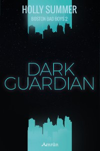 Cover Dark Guardian (Boston Bad Boys Band 2)