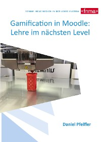 Cover Gamification in Moodle: Lehre im nächsten Level