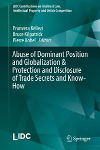 Cover Abuse of Dominant Position and Globalization & Protection and Disclosure of Trade Secrets and Know-How