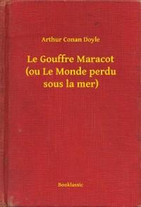 Cover Le Gouffre Maracot (ou Le Monde perdu sous la mer)
