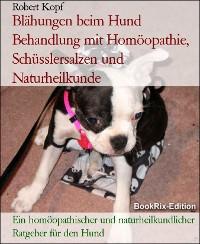 Cover Blähungen beim Hund Behandlung mit Homöopathie, Schüsslersalzen und Naturheilkunde