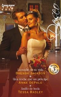 Cover La noche de su vida - Una noche con un príncipe - Anillo de boda
