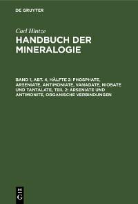 Cover Phosphate, Arseniate, Antimoniate, Vanadate, Niobate und Tantalate, Teil 2: Arseniate und Antimonite, organische Verbindungen