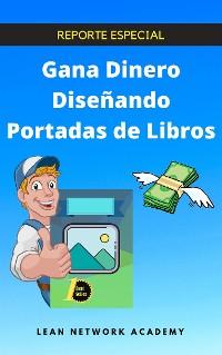 Cover Gana Dinero Diseñando Portadas de Libros