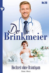 Cover Dr. Brinkmeier 28 – Arztroman