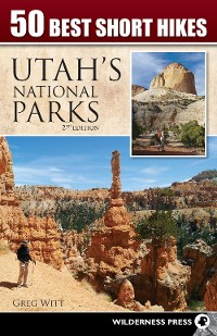 Cover 50 Best Short Hikes in Utah's National Parks
